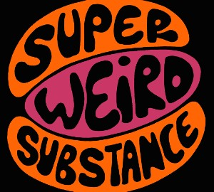 Super Weird Substance